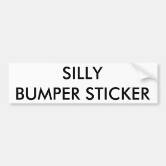 Silly bumper sticker