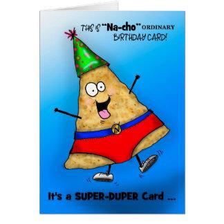 "Silly Super-Duper ""Na-cho"" Birthday Card"