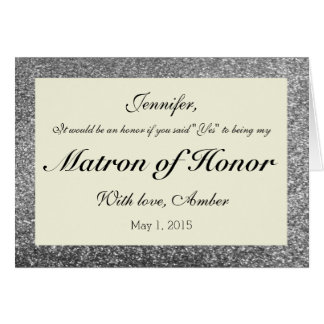 Silver Glitter Will You Be My Matron of Honor Card