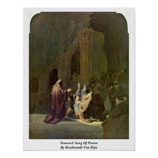 Simeon�S Song Of Praise By Rembrandt Van Rijn Poster