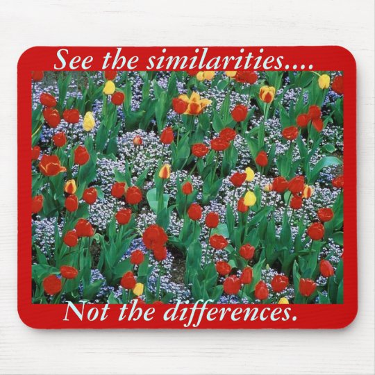 Similarities, not differrences  by TDGallery Mouse Mat