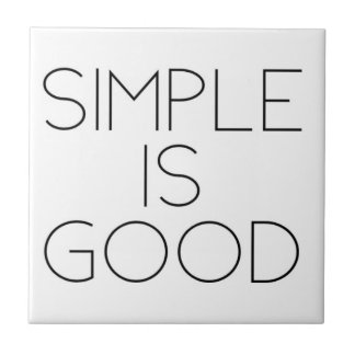 Simple is good tile
