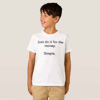 Simple Just Do It For The Money Funny Kids T-Shirt