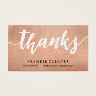 SIMPLE THANKS SCRIPT handdrawn type rose gold foil Business Card