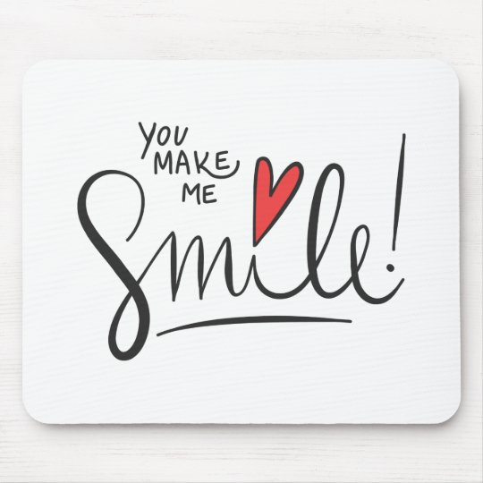 Simple yet Pretty You Make Me Smile | Mousepad