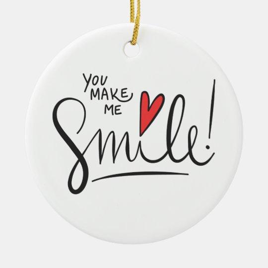 Simple yet Pretty You Make Me Smile | Ornament