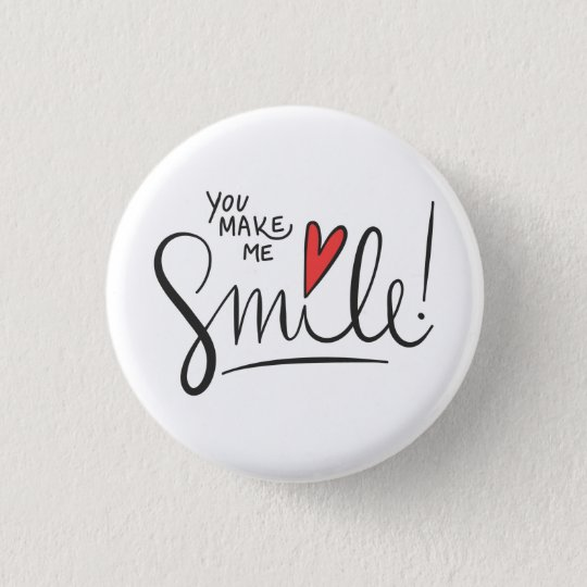 Simple yet Pretty You Make Me Smile | Pin Button