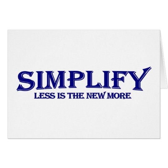 Simplify Less Is More Card