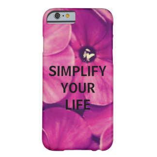 Simplify your life (Floral) Barely There iPhone 6 Case
