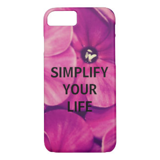 Simplify your life (Floral) iPhone 7 Case
