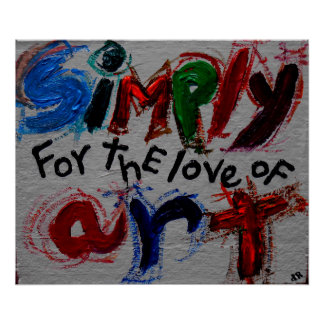 simply for the love of art poster