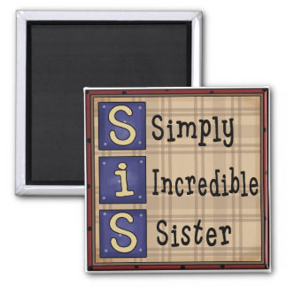 Simply Incredible Sister SIS Magnet