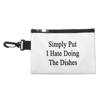 Simply Put I Hate Doing The Dishes Accessories Bag
