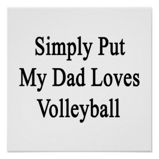Simply Put My Dad Loves Volleyball Posters
