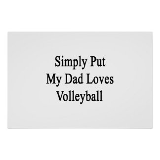 Simply Put My Dad Loves Volleyball Print