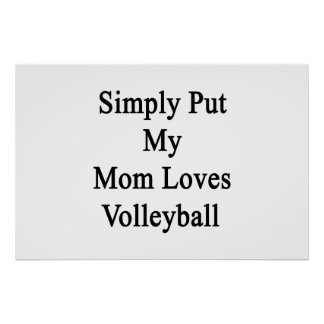 Simply Put My Mom Loves Volleyball Print