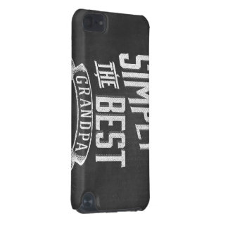Simply the best Grandpa iPod Touch 5G Covers