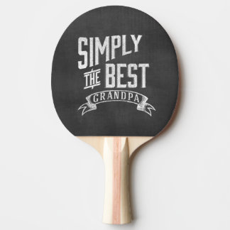 Simply the best Grandpa Ping Pong Paddle