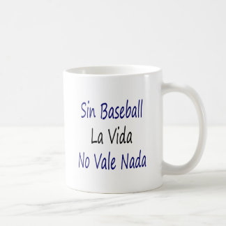 Sin Baseball La Vida No Vale Nada Mug