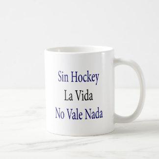 Sin Hockey La Vida No Vale Nada Coffee Mugs