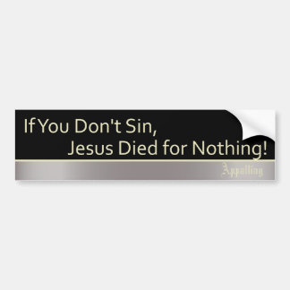 Sin is Good Bumper Sticker