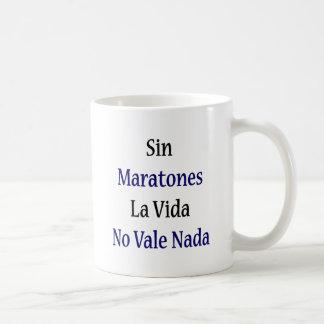 Sin Maratones La Vida No Vale Nada Coffee Mugs