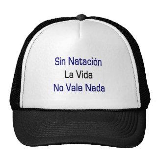 Sin Natacion La Vida No Vale Nada Hats