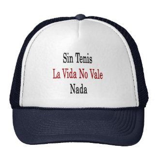 Sin Tenis La Vida No Vale Nada Trucker Hats