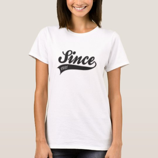 since1981 - birthday T-Shirt