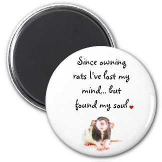 Since Owning Rats... 6 Cm Round Magnet