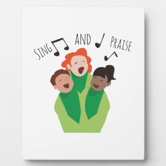 Sing and Praise Plaque