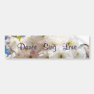 Sing Dance Love bumper stickers Blossoms