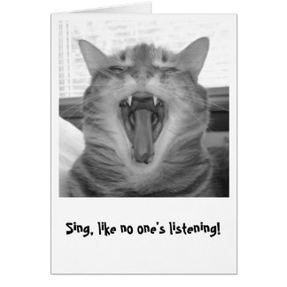 Sing, like no one's listening! card