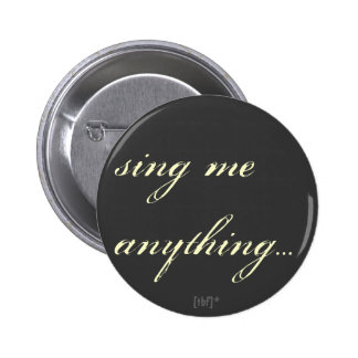 Sing me anything button