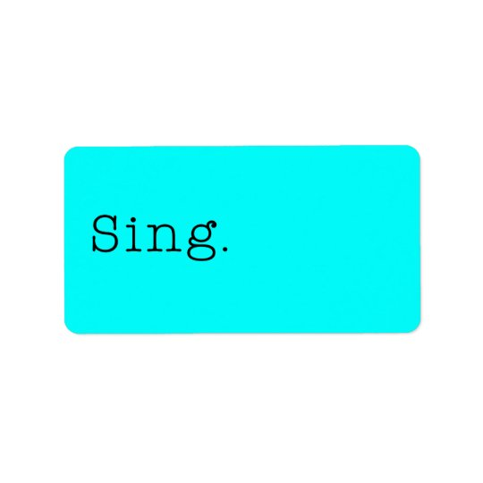 Sing. Neon Teal Blue Sing Quote Template Label