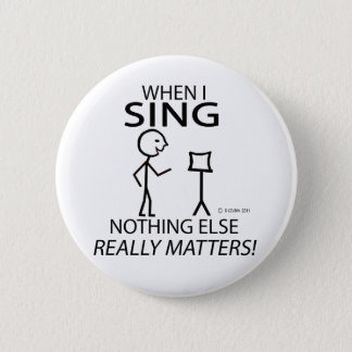 Sing Nothing Else Matters 6 Cm Round Badge