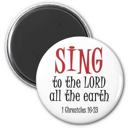 Sing to the Lord 6 Cm Round Magnet
