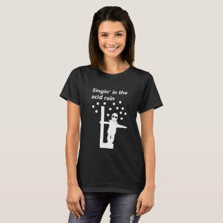 Singin' in the acid rain black T-Shirt