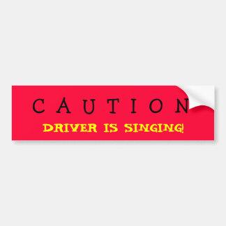 SINGING DRIVER CAR BUMPER STICKER