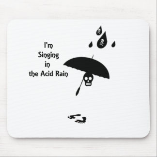 Singing In The Acid Rain Mouse Pads