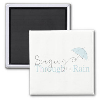 Singing Through the Rain Magnet