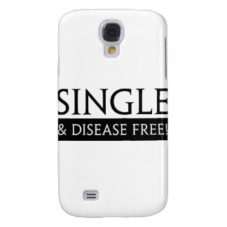 Single And Disease Free! Samsung Galaxy S4 Case