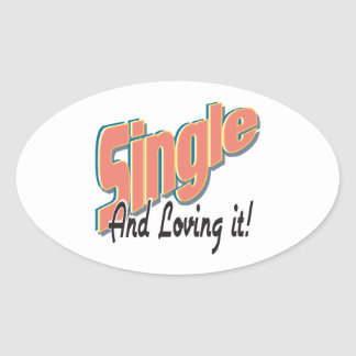 single and loving it oval stickers