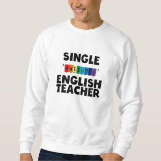 Single Awesome English Teacher Sweatshirt