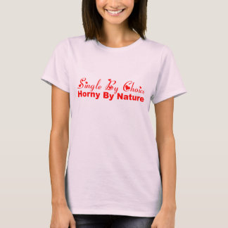 Single By Choice T-Shirt