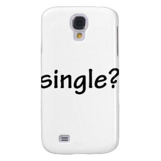 Single? Galaxy S4 Case