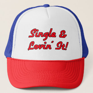 Single & Lovin' It! Trucker Hat