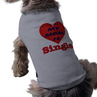 Single Mom Dog apparel Shirt