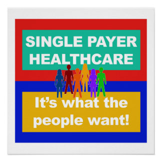 Single Payer Healthcare—It's What the People Want