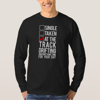 Single Taken At the Track Drifting T-Shirt